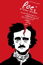 Poe; a fever dream