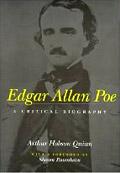 Edgar Allan Poe: A critical biography di Arthur Hobson Quinn